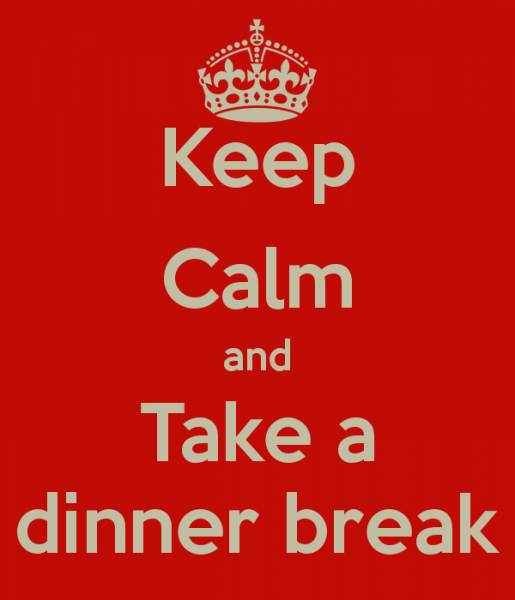 keep-calm-and-take-a-dinner-break-1.png.2bd9390208e041eae26d6dd935db19c6.png