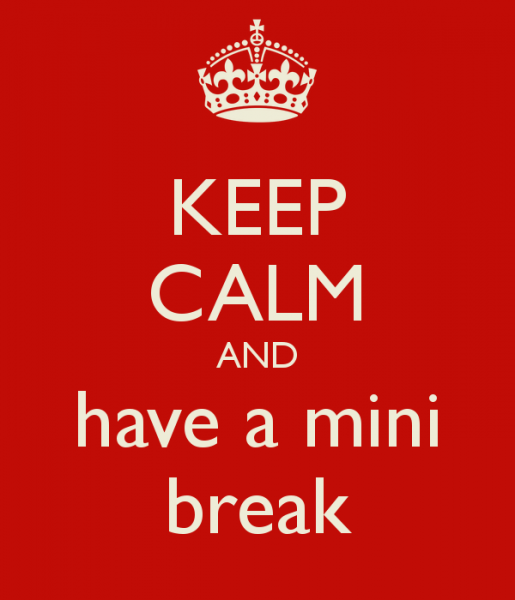 keep-calm-and-have-a-mini-break-1.png.3b662ceef1617b6517c6735f3961af75.png